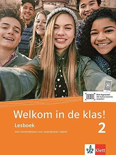 Welkom in de klas! 2 (A2): Lesboek met luisterteksten voor smartphone/tablet (Welkom in de klas!: Niederländisch für die Sekundarstufe I)