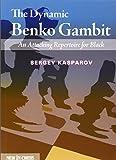 The Dynamic Benko Gambit: An Attacking Repertoire For Black-Kasparov, Sergey