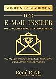 Der E-Mail Insider: Das einzigartige 33-Minuten Erfolgsrezept - Wie Du Dich schneller als Experte positionierst und viel leichter Kunden gewinnst