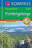 KOMPASS Wanderführer Fichtelgebirge: Wanderführer mit 50 Touren mit Toproutenkarten und Höhenprofilen: Wanderführer mit 50 Touren mit Höhenprofilen und Top-Routenkarten
