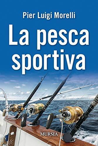 La pesca sportiva (Immersioni e mondo sottomarino)