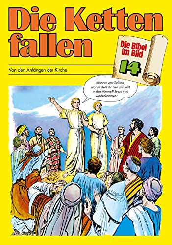 Die Bibel im Bild - Heft 14: Die Ketten fallen; Comic-Reihe (Die Bibel im Bild / Biblische Geschichten im Abenteuercomic-Stil)
