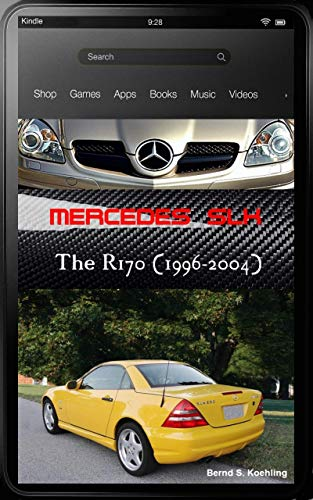 Mercedes-Benz, The SLK story, R170 with comprehensive buyer's guide, VIN, data card explanation and all option codes listed: From the SLK200 to the SLK32 ... updated February 2017 (English Edition)