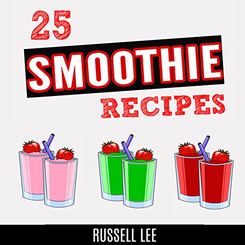 25 Smoothie Recipes  By  cover art