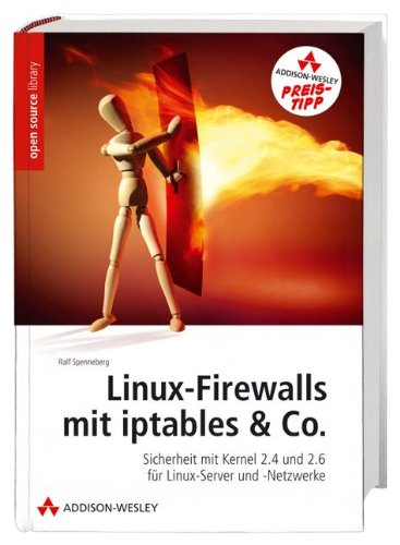 Linux-Firewalls mit iptables & Co. (Open Source Library)