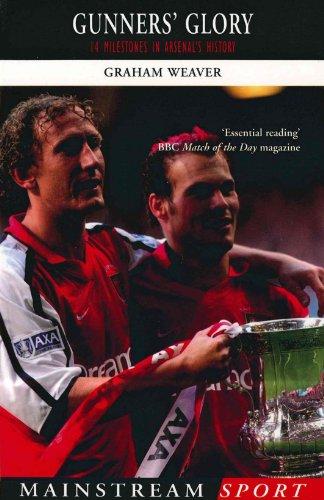 Gunners' Glory: 14 Milestones in Arsenal's History (Mainstream Sport)