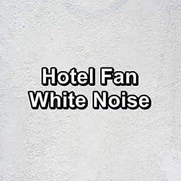 Hotel Fan White Noise