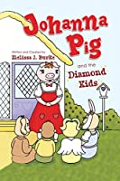 Johanna Pig and the Diamond Kids