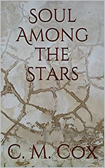 Soul Among the Stars by [C.M. Cox]