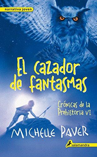 El cazador de fantasmas (Crónicas de la Prehistoria 6): Crónicas de la prehistoria VI (Spanish Edition)