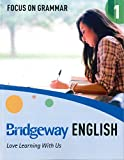 Bridgeway English Book 1 Focus on Grammar (Bridgeway English)