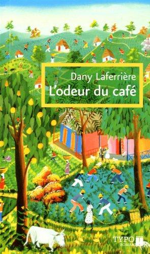 Amazon.com: L'odeur du café (French Edition) eBook: Laferrière, Dany:  Kindle Store