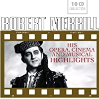 Opera, Cinema and Musical Highlights by Robert Merrill