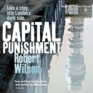 Capital Punishment                   By:                                                                                                                                 Robert Wilson                               Narrated by:                                                                                                                                 Steven Pacey                      Length: 15 hrs and 5 mins     139 ratings     Overall 4.2