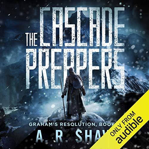 The Cascade Preppers: Graham's Resolution, Book 2