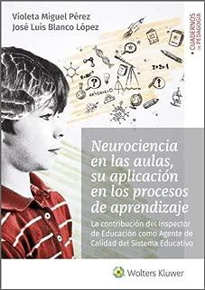 Neurociencia en las aulas, su aplicación en los procesos de aprendizaje. La contribución del Inspector de Educación como Agente (Spanish Edition)
