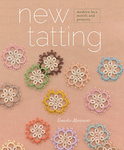 New Tatting: Modern Lace Motifs and Projects