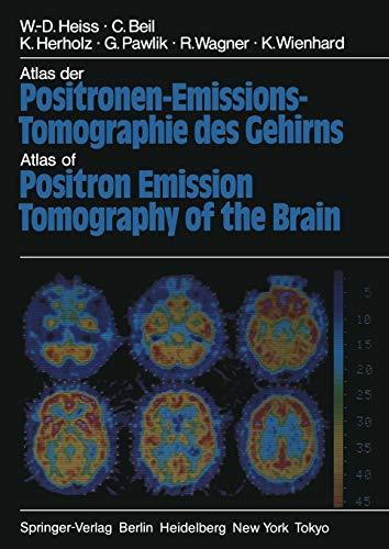 Atlas der Positronen-Emissions-Tomographie des Gehirns / Atlas of Positron Emission Tomography of the Brain (German and English Edition)