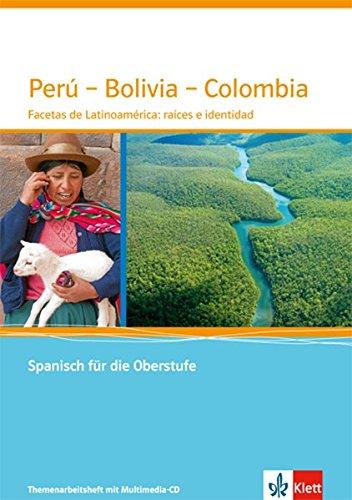 Perú - Bolivia - Colombia. Facetas de Latinoamérica: raíces e identidad: Themenarbeitsheft mit Multimedia-CD Klasse 11-13
