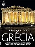 Guia Conheça a História da Grécia Ed.02 (Portuguese Edition)...