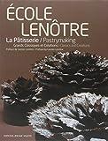 Ecole Lenôtre - La pâtisserie - Grands Classiques et Créations, édition bilingue français-anglais