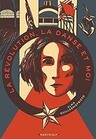 La Révolution, la danse et moi par Alma Guillermoprieto