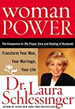Woman Power: Transform Your Man, Your Marriage, Your Life : The Companion to The Proper Care and Feeding of Husbands