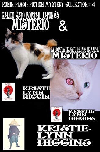 Calico Gato Bobtail Japonés Misterio Y La Estatua Del Gato De Jade De Marfil Misterio (Ronin Flash Fiction Collection Serie nº 4)