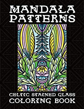 Celtic Stained Glass Mandala Patterns Coloring Book  Anti Anxiety Black Background Kaleidoscope Designs for Adults Relaxation and Stress Relief