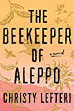 Image of The Beekeeper of Aleppo: A Novel