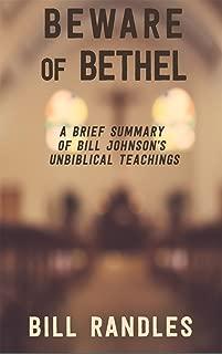 Beware of Bethel: a brief summary of Bill Johnson's unbiblical teaching