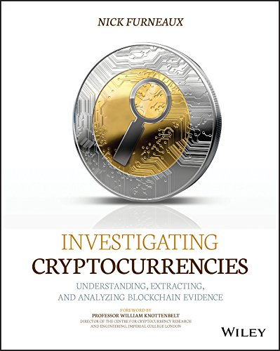 Investigating Cryptocurrencies: Understanding, Extracting, and Analyzing Blockchain Evidence (English Edition)