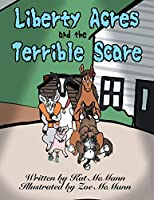 Liberty Acres and the Terrible Scare