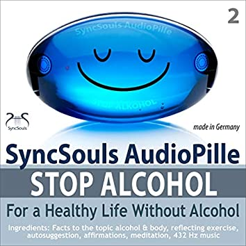 Stop Alcohol! SyncSouls AudioPille for a Healthy Life without Alcohol