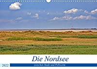 Die Nordsee zwischen Stade und Pellworm (Wandkalender 2022 DIN A3 quer): Ankommen, durchatmen, wohlfuehlen - Urlaub an der Nordsee entspannt Geist und Seele (Monatskalender, 14 Seiten )