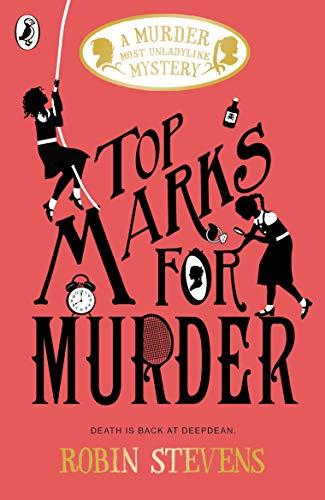 Preisvergleich Produktbild Top Marks For Murder: A Murder Most Unladylike Mystery (Murder Most Unladylike 8)