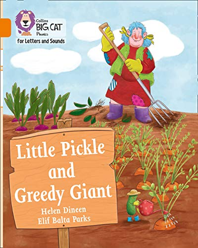 Collins Big Cat Phonics for Letters and Sounds – Little Pickle and Greedy Giant: Band 06/Orange (English Edition)
