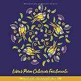 Libros Para Colorear Fácilmente Para Adultos, Personas Mayores, Principiantes y Niños De +8 Años: Mandalas Para Colorear Para Adultos y Niños: Mandalas, Flores, Aves, Mariposas