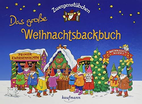 Zwergenstübchen Das große Weihnachtsbackbuch (Zwergenstübchen - Backbücher und Kochbücher für Kinder, Eltern, Familien)