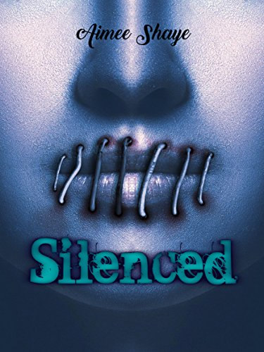 Silenced by [Aimee Shaye]