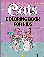 Cats Coloring Book For Kids: Amazing Kittens Coloring and Activity Book for - Girls, Boys and Kids All Ages Cute Cats Coloring Pages for Children