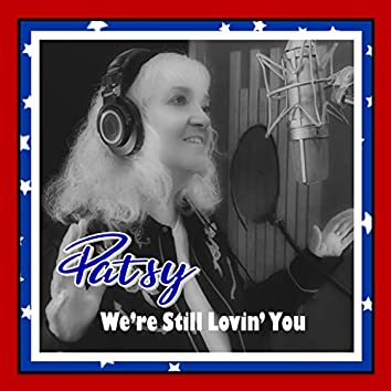Patsy, We're Still Lovin' You