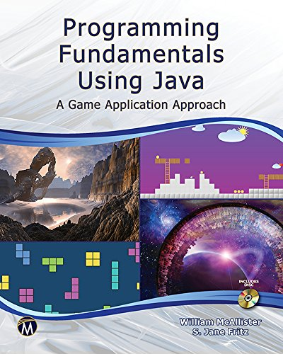 Programming Fundamentals Using JAVA: A Game Applications Approach (English Edition)