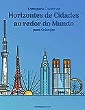Livro para Colorir de Horizontes de Cidades ao redor do Mundo para Crianças