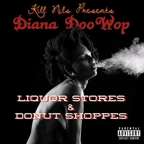 Liquor Stores & Donut Shoppes (feat. Diana DooWop)