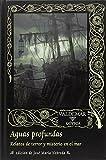 Aguas profundas: Relatos de terror y misterio en el mar: 110 (Gótica)