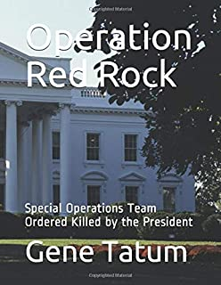 Operation Red Rock: Special Operations Team Ordered Killed by the President
