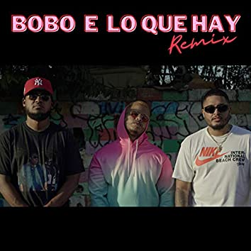Bobo E Lo Que Hay (feat. Big O & Dk La Melodia)