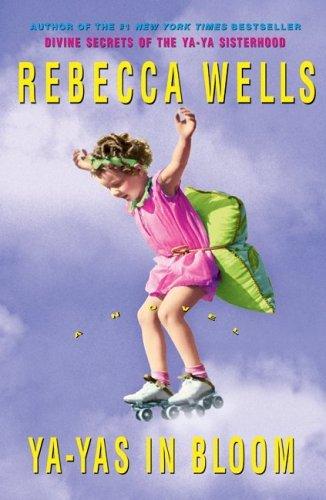 Ya-Yas in Bloom: A Novel (The Ya-Ya Series Book 3) (English Edition)