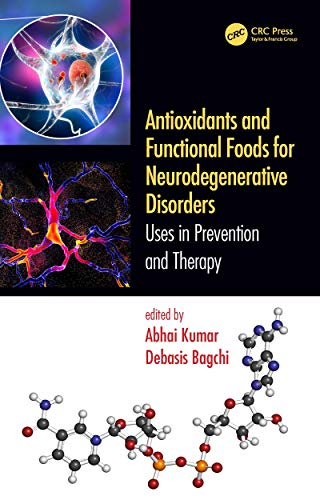 Antioxidants and Functional Foods for Neurodegenerative Disorders: Uses in Prevention and Therapy (English Edition)